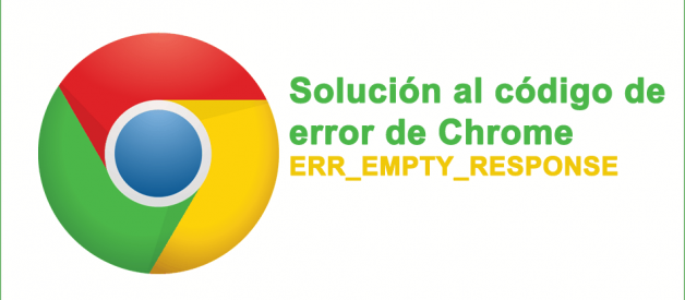 Reparar ERR_EMPTY_RESPONSE